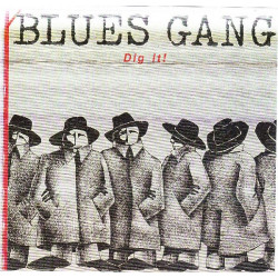 BLUES GANG - DIG IT