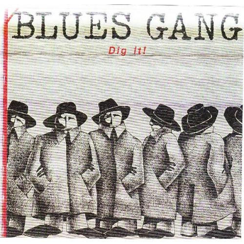 BLUES GANG - DIG IT