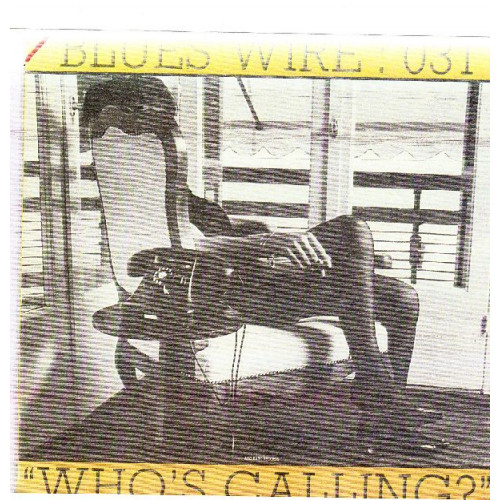BLUES WIRE . 031 - WHO' S CALLING