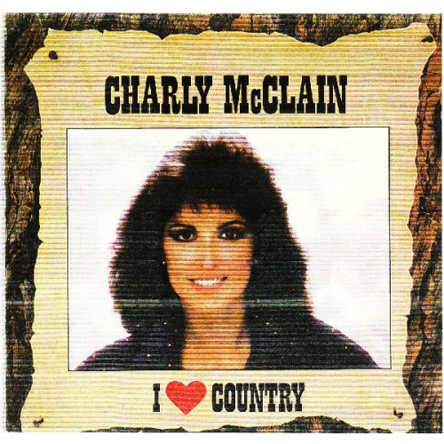 CHARLY MCCLAIN - I LOVE COUNTRY