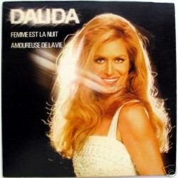 DALIDA - FEMME EST LA NUIT / AMOUREUSE DE LA VIE