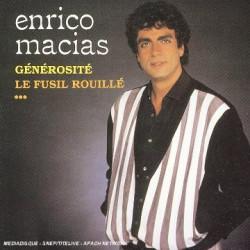 ENRICO MACIAS - GENEROSITE LE FUSIL ROUILLE