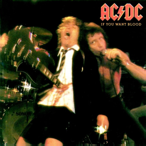 AC DC - IF YOU WANT BLOOD YOU' VE GOT IT