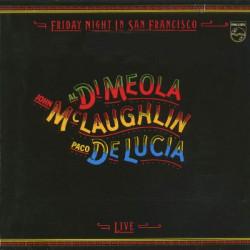 AL DI MEOLA, JOHN MCLAUGHLIN, PACO DE LUCIA - FRIDAY NIGHT IN SAN FRANCISCO LIVE