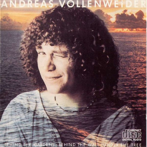 ANDREAS VOLLENWEIDER - BEHIND THE GARDENS-BEHIND THE WALL-UNDER THE TREE ...