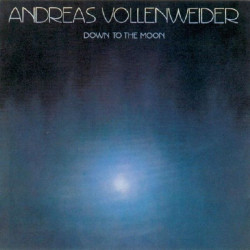 ANDREAS VOLLENWEIDER - DOWN TO THE MOON