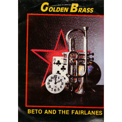 BETO AND THE FAIRLANES - GOLDEN BRASS