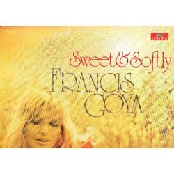 FRANCIS GOYA - SWEET AND SOFTLY