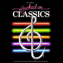 LOUIS CLARK & THE ROYAL PHILHARMONIC ORCHESTRA - HOOKED ON CLASSICS