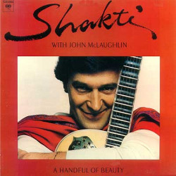 SHAKTI WITH JOHN MCLAUGHLIN - A HANDFUL OF BEAUTY