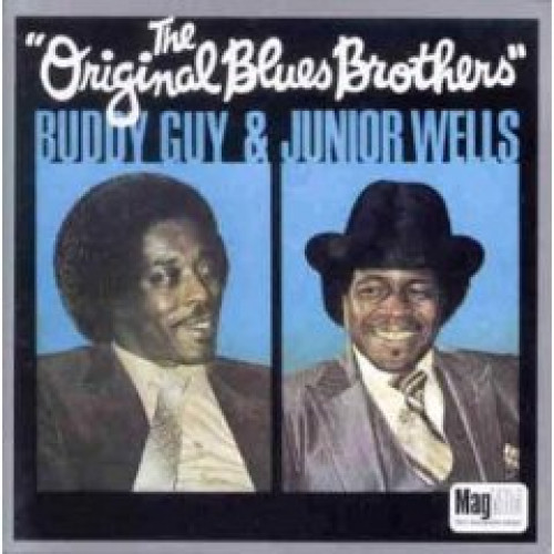 BUDDY GUY & JUNIOR WELLS - THE ORIGINAL BLUES BROTHERS