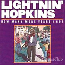 LIGHTNIN' HOPKINS - HOW MANY MORE YEARS I GOT ( 2 LP )