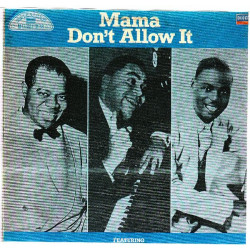LOUIS ARMSTRONG & FATS WALLER & EARL HINES - MAMA DON'T ALLOW IT