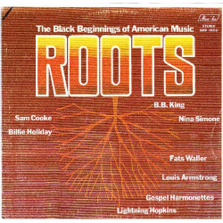 VARIOUS - ROOTS THE BLACK BEGGININGS OF AMERICAN MUSIC