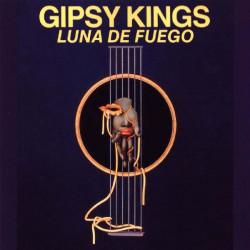 GIPSY KINGS - LUNA DE FUEGO