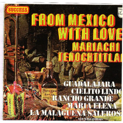 MARIACHI TENOCHTITLAN - FROM MEXICO WITH LOVE