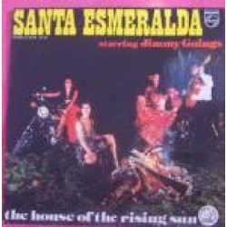 SANTA ESMERALDA STARRING JIMMY GOINGS - THE HOUSE OF THE RISING SUN