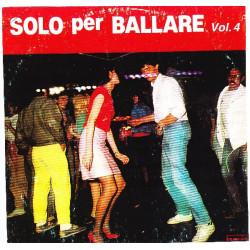 VARIOUS - SOLO PER BALLARE VOL.4