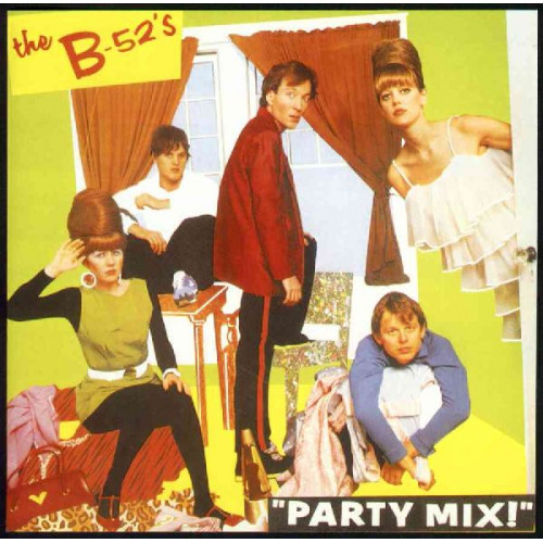 B 52'S,THE - PARTY MIX!