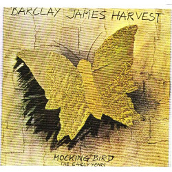 BARCLAY JAMES HARVEST - MOCKING BIRD THE EARLY YEARS