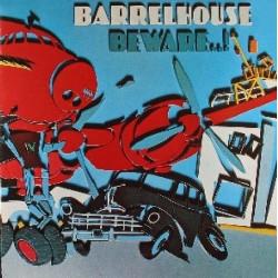 BARRELHOUSE - BEWARE...!