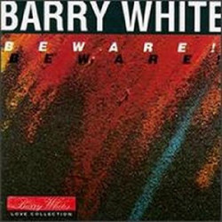 BARRY WHITE - BEWARE