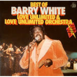 BARRY WHITE & LOVE UNLIMITED ORCHESTRA - BEST OF