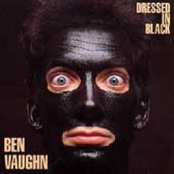 BEN VAUGHN - DRESSED IN BLACK