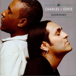 CHARLES & EDDIE - DUOPHONIC