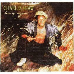 CHARLES SHAW - HEY YOU