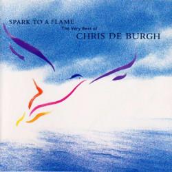 CHRIS DE BURGH - SPARK TO A FLAME THE VERY BEST OF CHRIS DE BURGH