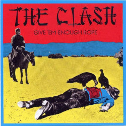 CLASH,THE - GIVE 'EM ENOUGH ROPE