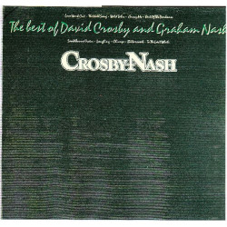 CROSBY, NASH - THE BEST OF DAVID CROSBY & GRAHAM NASH