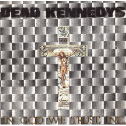 DEAD KENNEDYS - IN GOD WE TRUST,INC