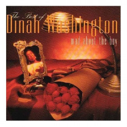 DINAH WASHINGTON - MAD ABOUT THE BOY THE BEST OF DINAH WASHINGTON