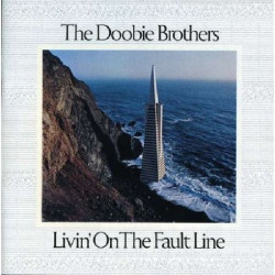 DOOBIE BROTHERS,THE - LIVIN' ON THE FAULT LINE