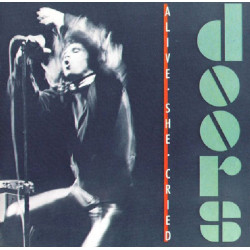 DOORS,THE - ALIVE SHE CRIED