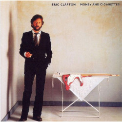 ERIC CLAPTON - MONEY AND CIGARETTES