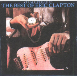 ERIC CLAPTON - TIMEPIECES THE BEST OF ERIC CLAPTON