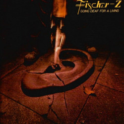 FISCHER Z - GOING DEAF FOR A LIVING