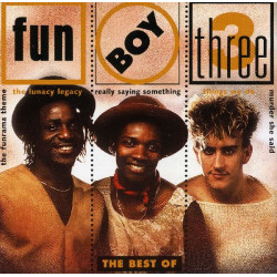 FUN BOY THREE - THE BEST OF FUN BOY THREE