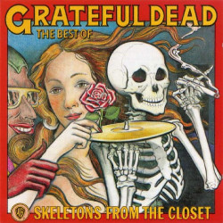 GRATEFUL DEAD - THE BEST OF SKELETONS FROM THE CLOSET