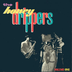 HONEYDRIPPERS,THE - THE HONEYDRIPPERS VOLUME ONE
