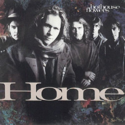 HOTHOUSE FLOWERS - HOME