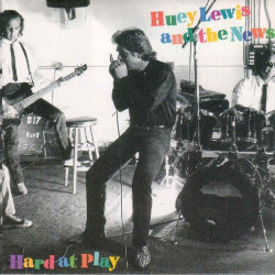 HUEY LEWIS AND THE NEWS - HARD AT PLAY