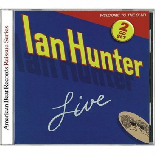 IAN HUNTER - WELCOME TO THE CLUB LIVE ( 2 LP )