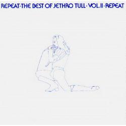 JETHRO TULL - REPEAT THE BEST OF JETHRO TULL VOL. II