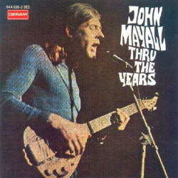 JOHN MAYALL - THRU THE YEARS