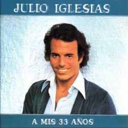 JULIO IGLESIAS - A MIS 33 ANOS