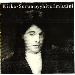 KIRKA - SURUN PYYHIT SILMISTANI